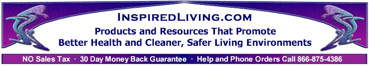 InspiredLiving.com Products and Resources for a Healthier Lifestyle and Cleaner, Safer Living Environments